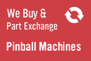 We Buy & Part Exchange Pinball Machines