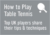 How to Play Table Tennis
