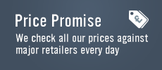Price Promise - We check all our prices against major retailers every day