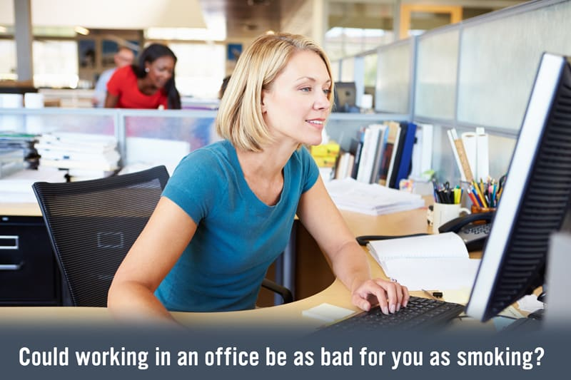 Working in an Office is as bad as Smoking