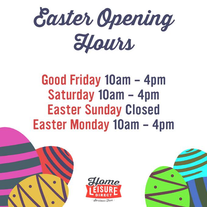 Home Leisure Direct Easter Hours 2019